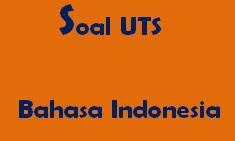 Soal Ulangan Tengah Semester Bahasa Indonesia