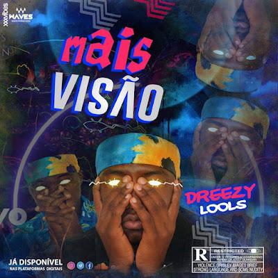 Dreezy Lools - Mais Visão (Rap) [Download]