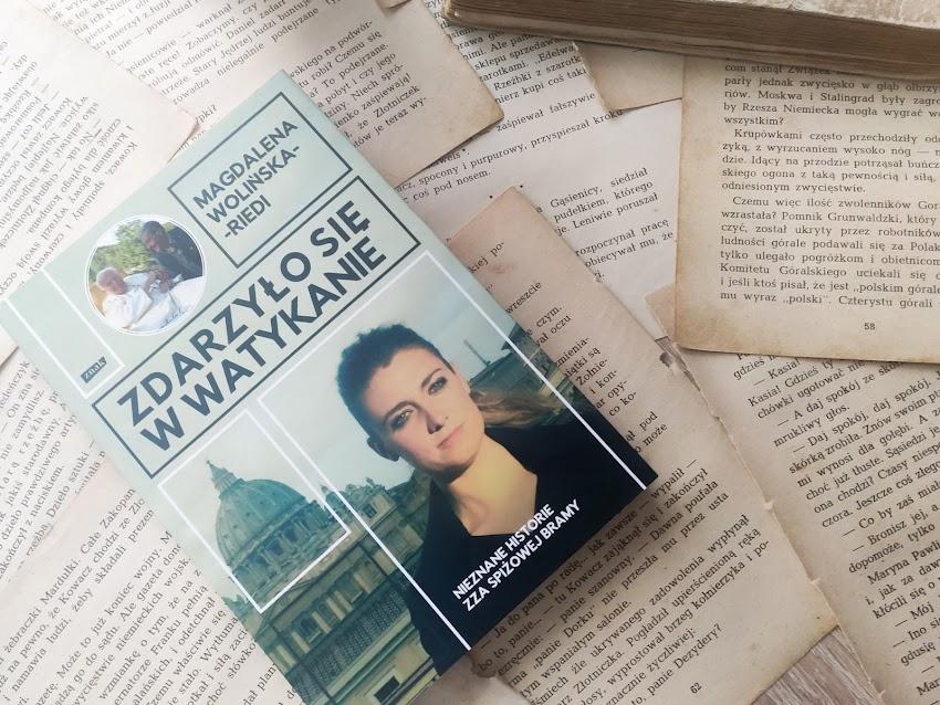 """Magdalena Wolińska-Riedi """"Zdarzyło się w Watykanie. Historie zza Spiżowej Bramy"""""""