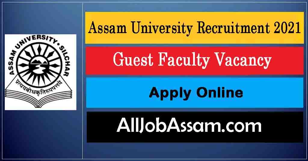 Assam University Recruitment 2021