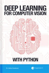 Deep Learning for Computer Vision with Python by Adrian Rosebrock PDF