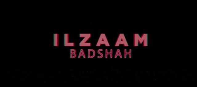ILZAAM LYRICS – BADSHAH 2020