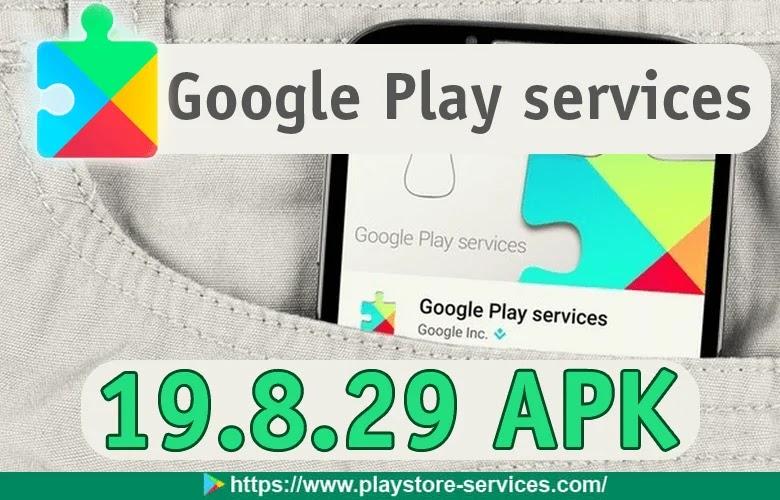 تحديث خدمات قوقل بلاي 2020 - Download Google Play services 19.8.29 APK