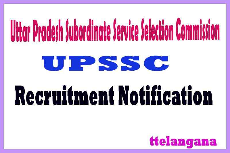 Uttar Pradesh Subordinate Service Selection Commission UPSSSC Recruitment Notification
