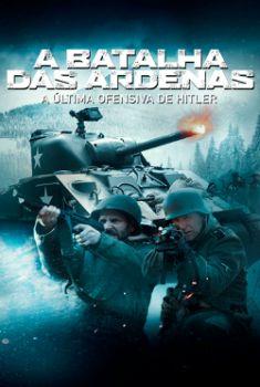A Batalha das Ardenas: A Última Ofensiva de Hitler Torrent - BluRay 720p/1080p Dual Áudio