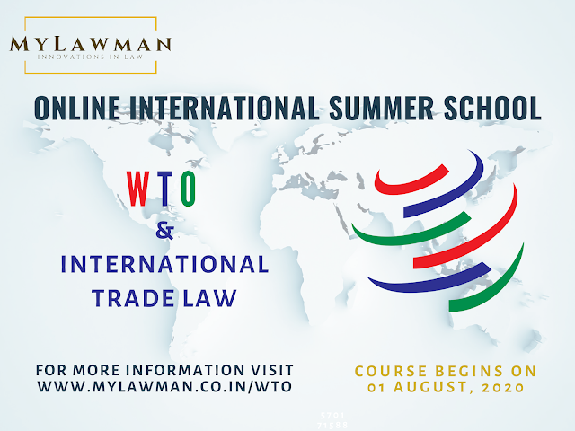 [Online] International Summer School on World Trade Organization and International Trade Law by MyLawman [Registrations Close on 31 July]