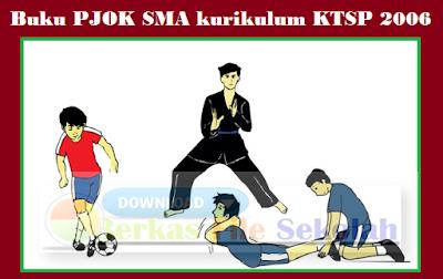 [ Download ] Buku PJOK SMA kurikulum KTSP 2006 10, 11 dan 12 | Berkas File Sekolah