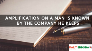 Amplification on A Man is known by the Company he keeps