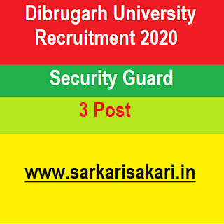 Dibrugarh University Recruitment 2020- Apply For Security guard Post