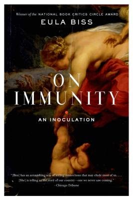 ON IMMUNITY by Eula Biss (nonfiction, Sept. 2014)
