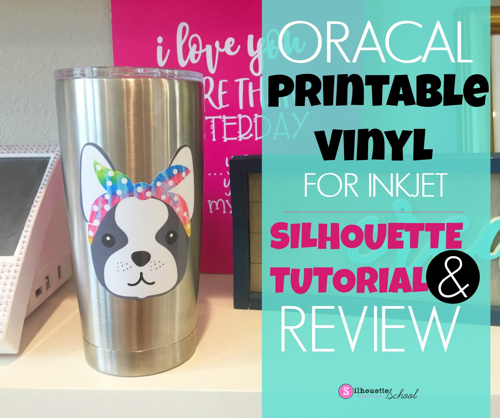 Oracal Printable Vinyl For Inkjet Printers Review And Beginner Silhouette Tutorial Silhouette School