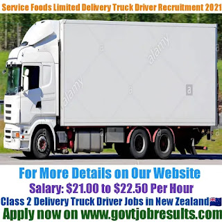 Service Foods Limited Class 2 Delivery Truck Driver Recruitment 2021-22