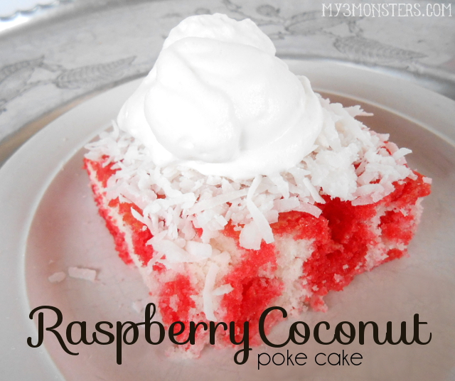 My 3 Monsters: Raspberry Coconut Poke Cake with