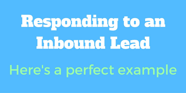 Responding Perfectly To An Inbound Lead - A Real Life Example