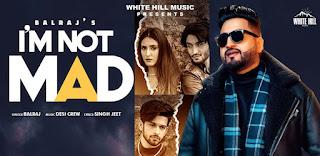 I am Not Mad Lyrics By Balraj