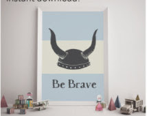 Be Brave Print for Viking Themed Nursery