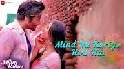 Mind Na Kariyo Holi Hai Lyrics - Milan Talkies