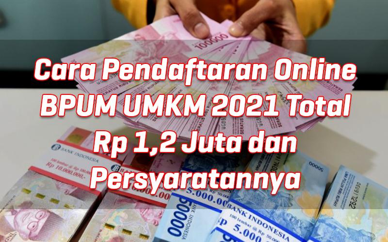 cara-pendaftaran-online-bpum-umkm-2021-total-rp-1-2-juta-dan-persyaratannya