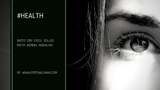 Insto Dry Eyes: Solusi Mata Kering Andalan