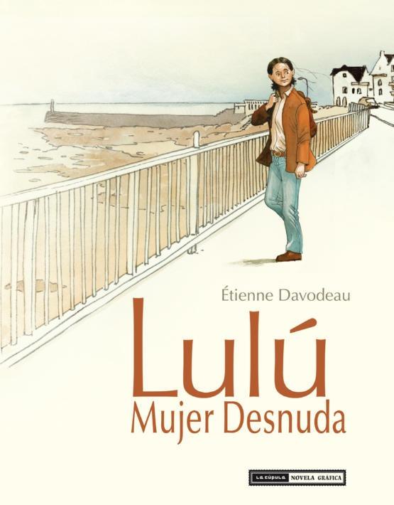 """Cómic reseña: """"Lulú, mujer desnuda"""" de Etienne Davodeau"""