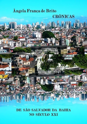 CRÔNICAS DE SÃO SALVADOR DA BAHIA NO SÉCULO XXI