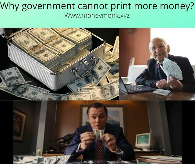 Why Governments Can't Print More Money?
