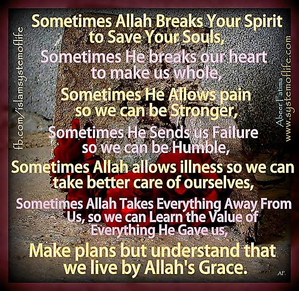 Allah Quotes - Sometimes Allah Breaks your spirit to save your souls