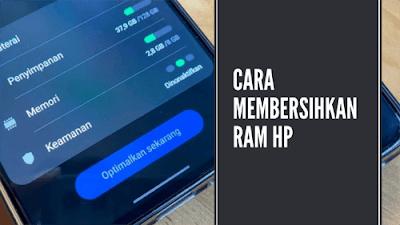 Cara Membersihkan RAM HP, Cara bersihkan RAM HP, Membersihkan Ram HP.