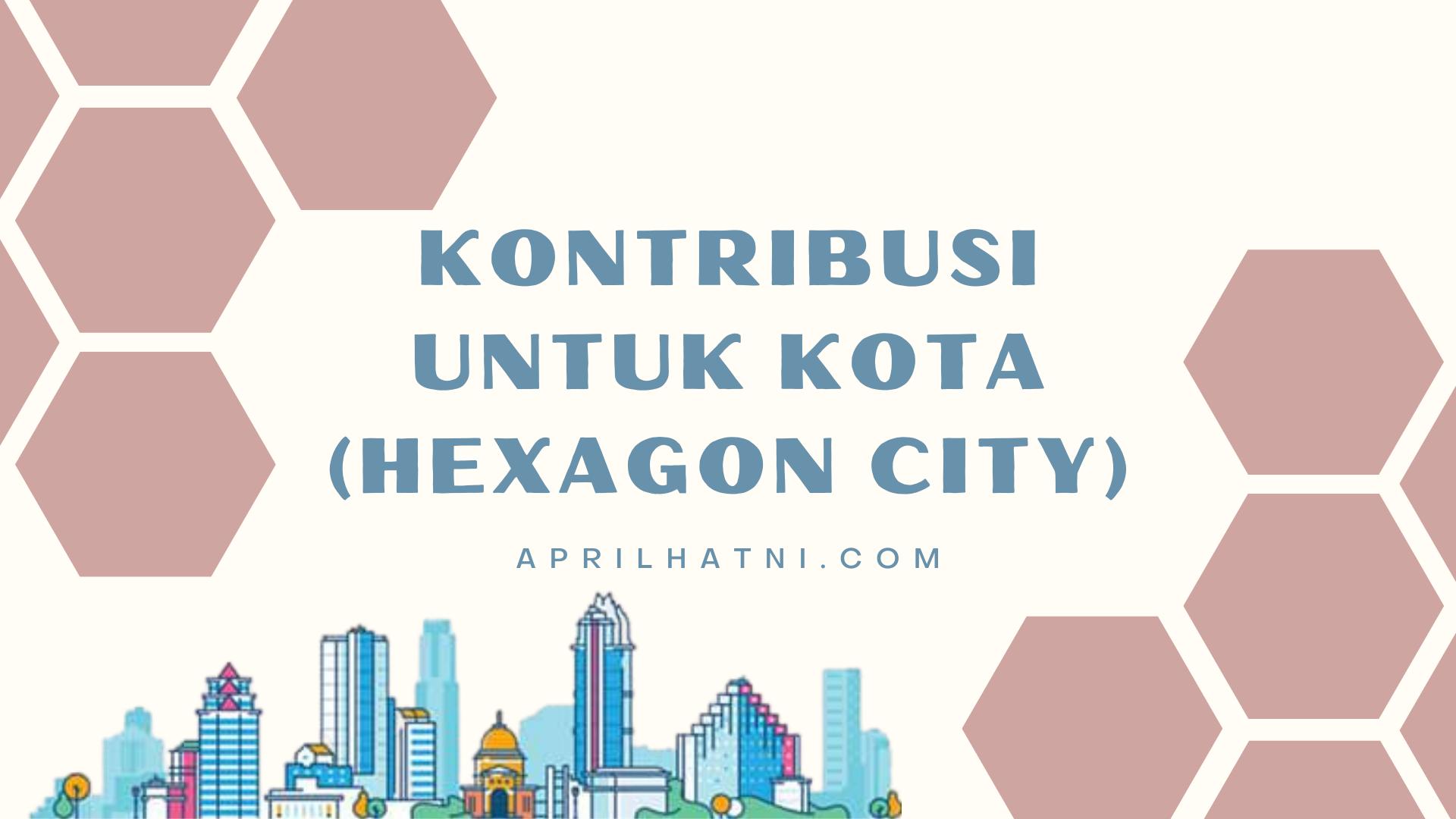 kontribusi untuk kota hexagon city