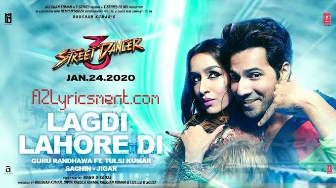 LAGDI LAHORE DI Lyrics Guru Randhawa Tulsi Kumar Street Dancer 3D