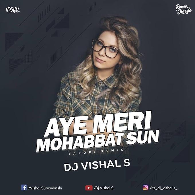 AYE MERI MOHHABAT SUN ( REMIX ) DJ VISHAL S [ HQ ]