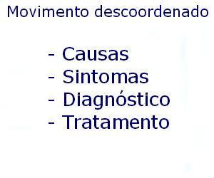 Movimento descoordenado causas sintomas diagnóstico tratamento prevenção riscos complicações