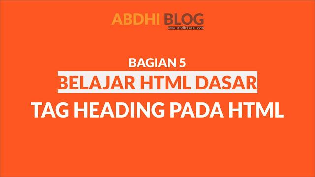Tag Heading Pada HTML - Belajar HTML Dasar 5