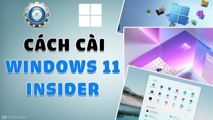Cách cài đặt Windows 11 Insider
