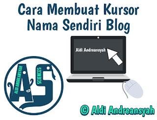 Aldi Andreansyah, AA Aciences - Cara Membuat Kursor Nama Sendiri Blog