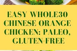 Easy Whole30 Chinese Orange Chicken: Paleo, Gluten-Free
