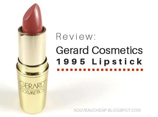 Review: Gerard Cosmetics 1995 Lipstick | Nouveau Cheap