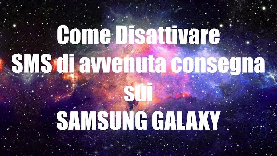 disattivare sms conferma consegna samsung galaxy