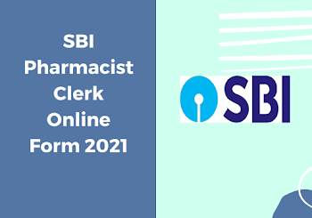 SBI Pharmacist Clerk Online Form 2021 (May)