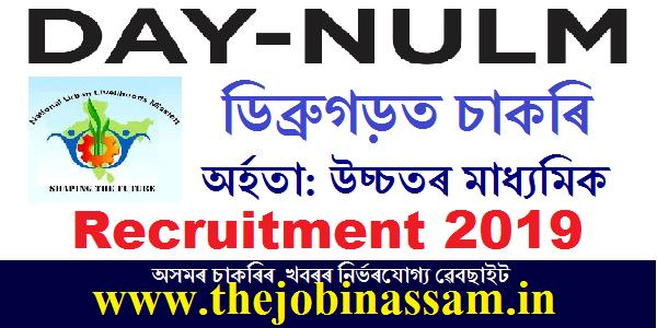 DAY-NULM, Dibrugarh Recruitment 2019