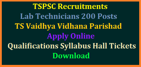tspsc-lab-technicians-200-posts-recruitment-vaidhya-vidhana-parishad-educatoinal-qualificatons-syllabus-hall-tickets-answer-key-results-download