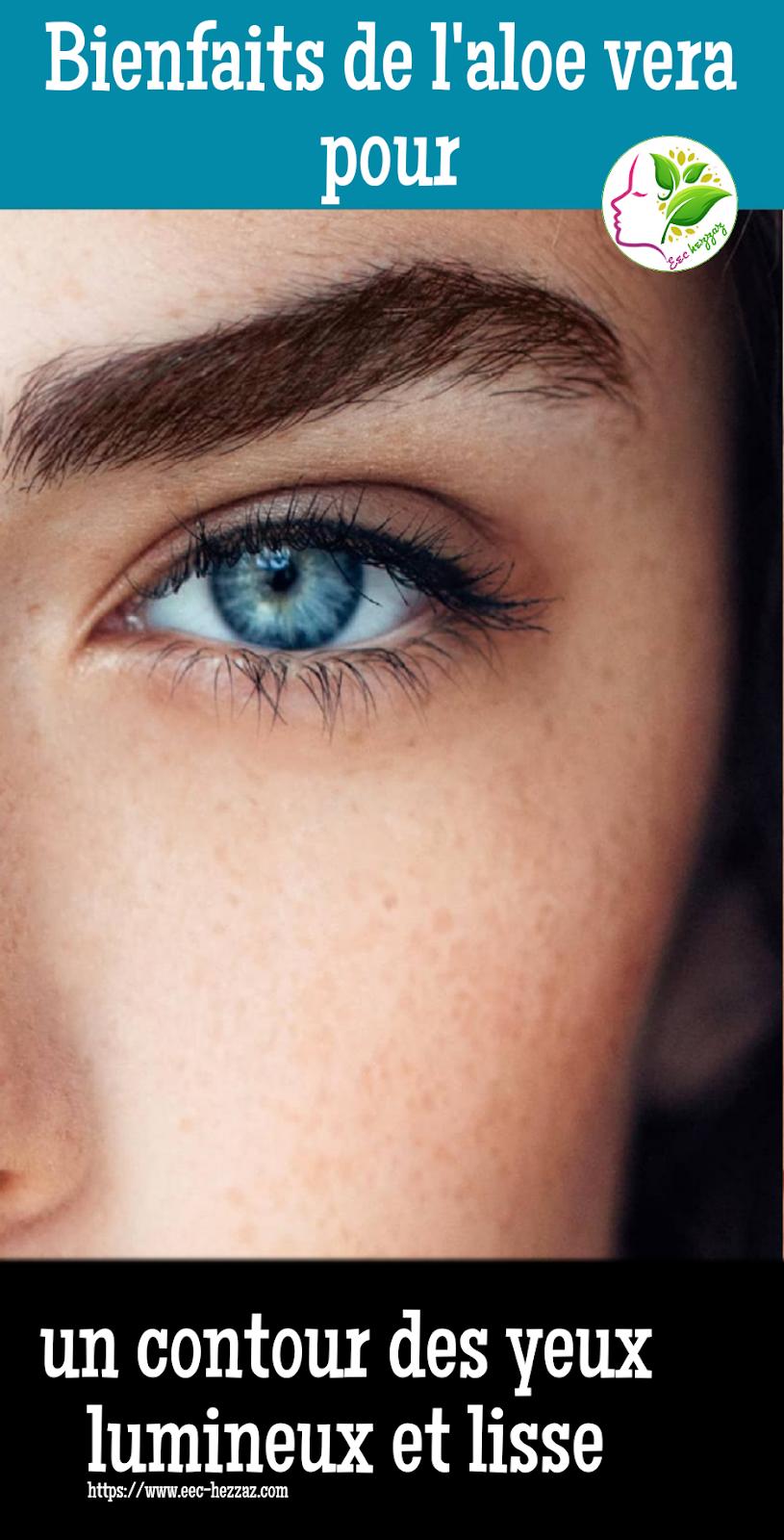 Bienfaits de l'aloe vera pour un contour des yeux lumineux et lisse
