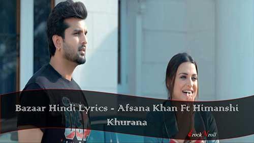 Bazaar-Hindi-Lyrics-Afsana-Khan-Ft-Himanshi-Khurana