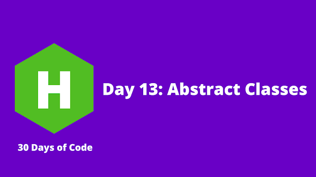 HackerRank Day 13: Abstract Classes problem solution