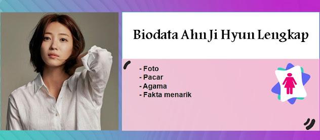 Biodata Ahn Ji Hyun Lengkap, Foto, Pacar, Agama dan Fakta menarik