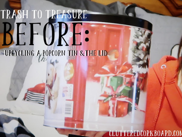 Trash to Treasure | Upcycling a Popcorn Tin and Lid to Farmhouse Style decor