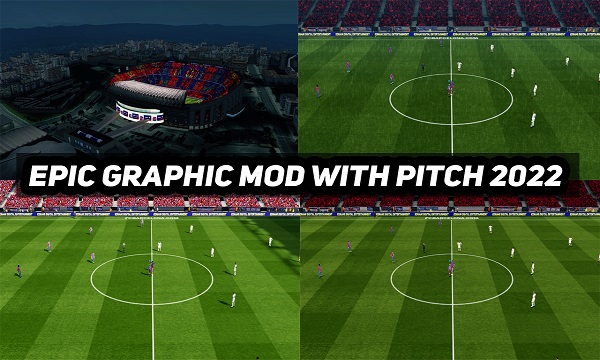 PES 2017 Mod Epic Graphic With Pitch 2022
