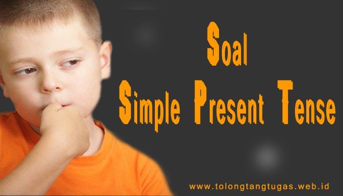 Soal-Soal simple present tense