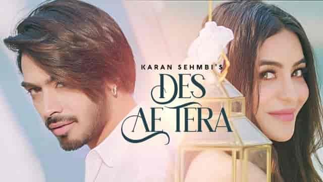 Des Ae Tera Lyrics-Karan Sehmbi, Nikkesha, HvLyRiCs