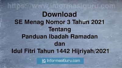 Unduh Surat Edaran Menag Nomor 3 Tahun 2021 Tentang Panduan Ibadah Ramadan Dan Idul Fitri Tahun 1442 Hijriyah/2021